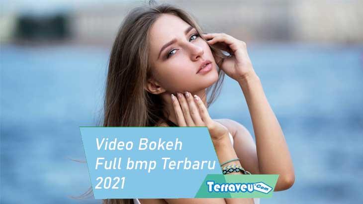 Video Bokeh Full bmp Terbaru 2021