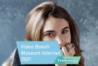 Video Bokeh Museum Internet 2021 Update Terbaru