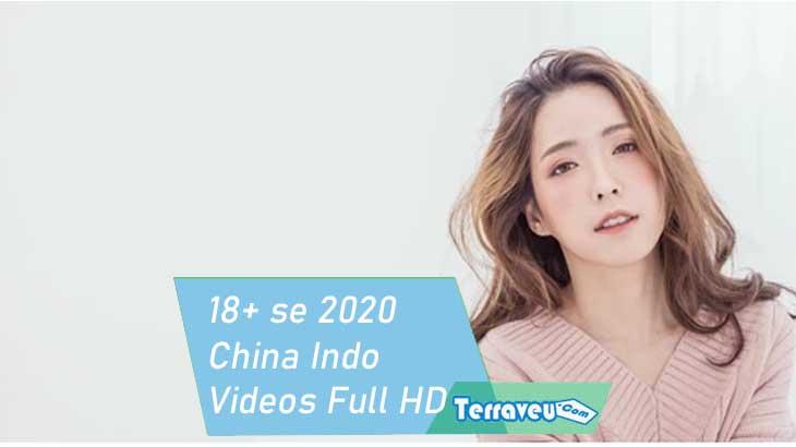 18+ se 2020 China Indo Videos Full HD