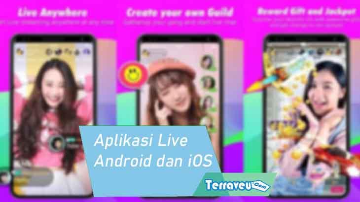 Aplikasi Live Android dan iOS
