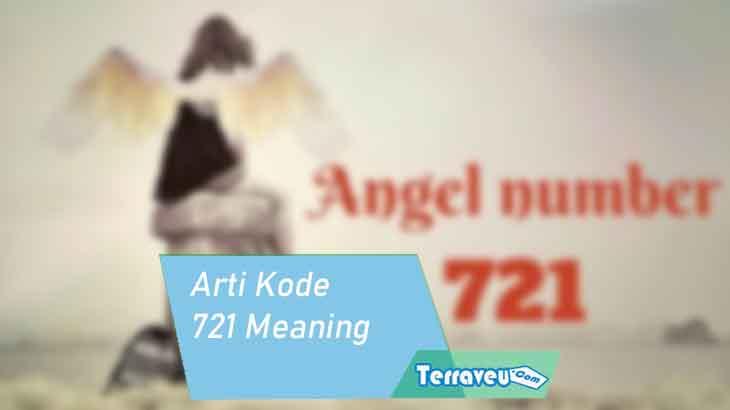Arti Kode Angel 721 Meaning dan Pentingnya Nomor Ini
