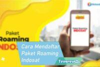 Cara Mendaftar Paket Roaming Indosat
