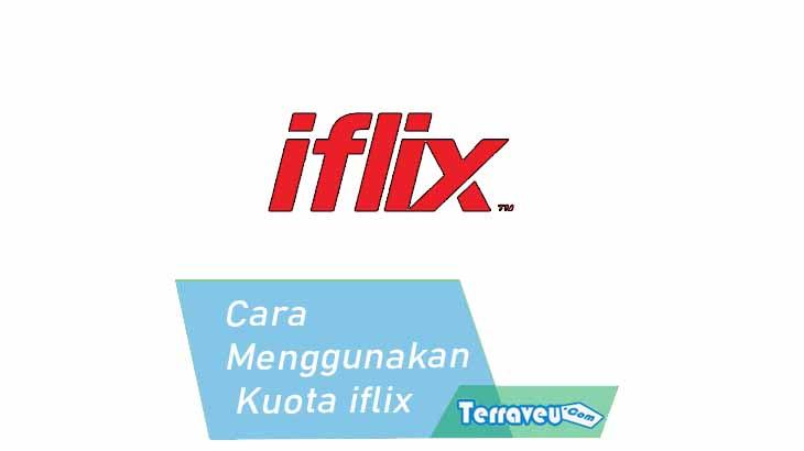 Cara Menggunakan Kuota iflix