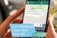 Cara Mengubah Kuota Chat Kartu AS