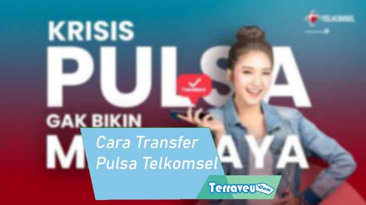 Cara Mentransfer Pulsa Telkomsel