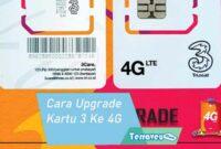 Cara Upgrade Kartu 3 Ke 4G