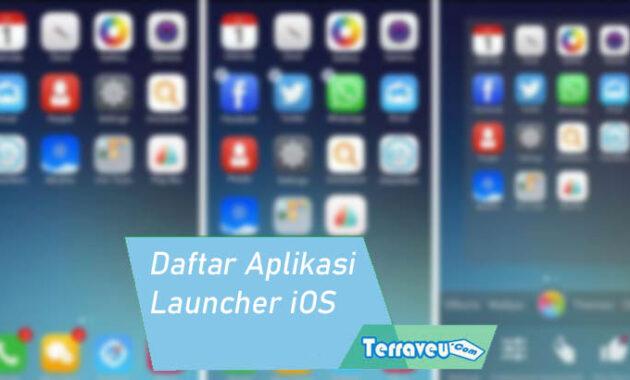 Daftar Aplikasi Launcher iOS