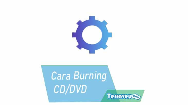 Cara Burning CD DVD